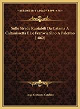 Sulle Strade Ruotabili Da Catania A Caltanissetta E Le Ferro