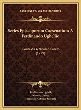Series Episcoporum Caesenatium a Ferdinando Ughellio