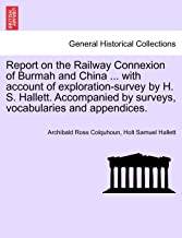 Colquhoun, A: Report on the Railway Connexion of Burmah and