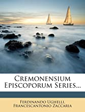 Cremonensium Episcoporum Series...