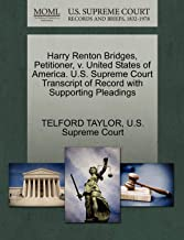 Harry Renton Bridges, Petitioner, V. United States of America. U.S. Supreme Court Transcript of Record with Supporting Pleadings