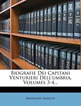 Biografie Dei Capitani Venturieri Dell'umbria, Volumes 3-4...