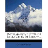 Informazione Istorica Della Citta Di Padova...