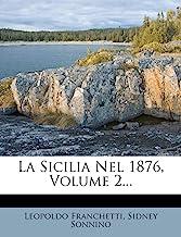 La Sicilia Nel 1876, Volume 2.