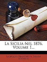 La Sicilia Nel 1876, Volume 1.
