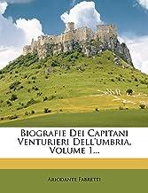 Biografie Dei Capitani Venturieri Dell'umbria, Volume 1...