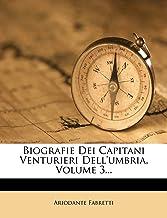 Biografie Dei Capitani Venturieri Dell'umbria, Volume 3...