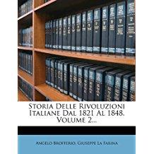 Storia Delle Rivoluzioni Italiane Dal 1821 Al 1848, Volume 2.