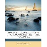 Storia D'Italia: Dal 1815 Al 1850. Documenti 1815-1850, Volume 3.