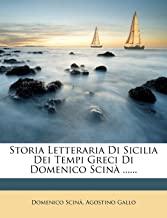 Storia Letteraria Di Sicilia Dei Tempi Greci Di Domenico Scin ......