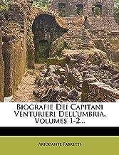 Biografie Dei Capitani Venturieri Dell'umbria, Volumes 1-2...