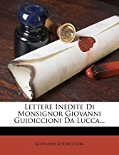 Lettere Inedite Di Monsignor Giovanni Guidiccioni Da Lucca...