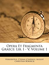 Opera Et Fragmenta Graece: Lib. I - V, Volume 1