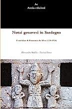 Notai genovesi in Sardegna. Il cartulare di Francesco da Silva (1320-1326)