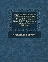 Regio Museo Di Torino Ordinato E Descritto Da A. Fabretti, F. Rossi E R.V. Lanzone ... - Primary Source Edition