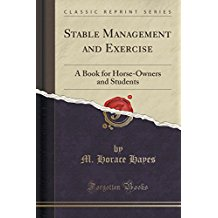 Stable Management and Exercise: A Book for Horse-Owners and Students (Classic Reprint)