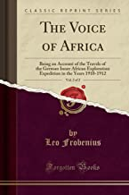 The Voice of Africa, Vol. 2 of 2: Being an Account of the Travels of the German Inner African Exploration Expedition in the Years 1910-1912 (Classic Reprint)