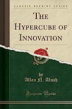 The Hypercube of Innovation (Classic Reprint)