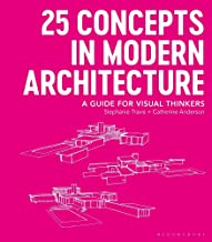 25 Concepts in Modern Architecture: A Guide for Visual Thinkers