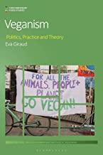 Veganism: Politics, Practice, and Theory