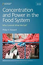 Concentration and Power in the Food System: Who Controls What We Eat?: Who Controls What We Eat?, Revised Edition