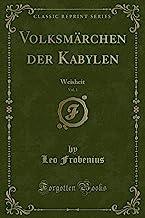 Volksmärchen der Kabylen, Vol. 1: Weisheit (Classic Reprint)