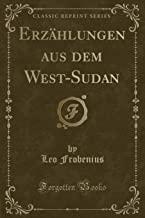 Erzählungen aus dem West-Sudan (Classic Reprint)