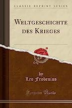 Weltgeschichte des Krieges (Classic Reprint)