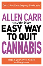 The Easy Way to Quit Cannabis: Regain Your Drive, Health and Happiness
