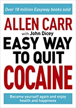 The Easy Way to Quit Cocaine: Become Yourself Again and Enjoy Health and Happiness