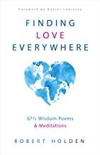 Finding Love Everywhere: 66 1/2 Wisdom Poems & Meditations: 66 1/2 Wisdom Poems and Meditations