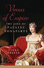 Venus of Empire: The Life of Pauline Bonaparte