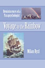 Voyage to the Rainbow: Reminiscences of a Parapsychologist