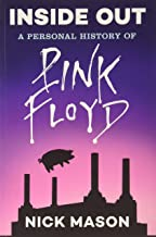 Inside Out: A Personal History of Pink Floyd: (Rock and Roll Book, Biography of Pink Floyd, Music Book)