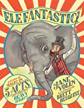 Elefantastic!: A Story of Magic in 5 Acts: Light Verse on a Heavy Subject