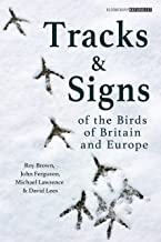 Tracks and Signs of the Birds of Britain and Europe