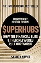 $uperhubs: How the Financial Elite and Their Networks Rule Our World