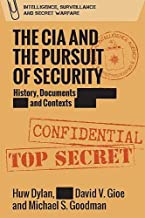 The CIA and the Pursuit of Security: History, Documents and Contexts