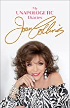 The Uncensored & Unapologetic Diaries of Joan Collins
