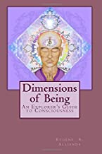 Dimensions of Being: An Explorer's Guide to Consciousness