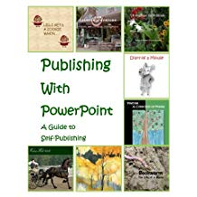 Publishing with PowerPoint: Your Guide to Self-Publishing