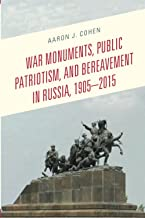 War Monuments, Public Patriotism, and Bereavement in Russia, 1905-2015