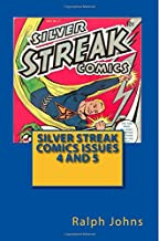 Silver Streak Comics: Issues 4 and 5