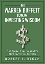 The Warren Buffett Book of Investing Wisdom: 350 Quotes from the World's Most Successful Investor