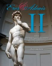 Eros & Adonis 2: The Male Figure in Art History; A Compilation of Articles from The Art of Man & Vitruvian Lens: Volume 2