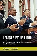 L'Aigle et le Lion: Le rapprochement des États-Unis et de l'Afrique dans la mondialisation