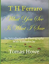What You See Is What I Saw: An Intro to Photography