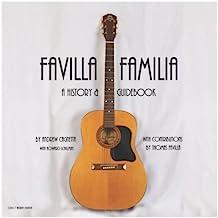 Favilla Familia: A History & Guidebook