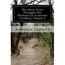 1: The Story of My Struggles: The Memoirs of Arminius Vambery
