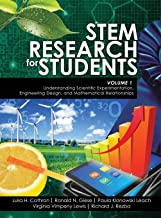 STEM Research for Students Volume 1: Understanding Scientific Experimentation, Engineering Design, and Mathematical Relationships